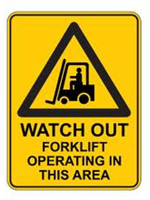 Watch Out Forklift Operating In This Area
